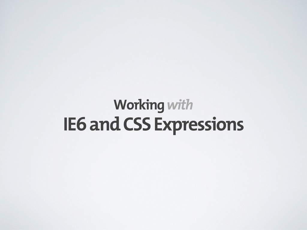 IE6 and CSS Expressions Working with