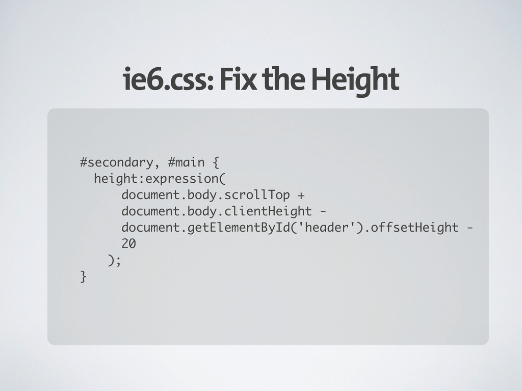 ie6.css: Fix the Height #secondary, #main { hei...