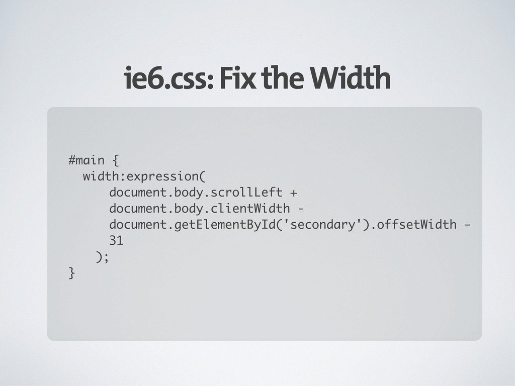 ie6.css: Fix the Width #main { width:expression...
