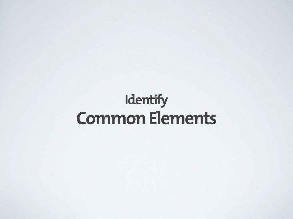 Common Elements Identify