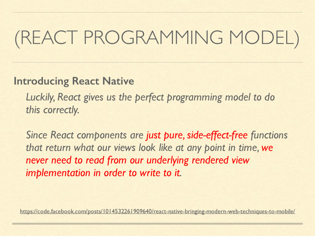 (REACT PROGRAMMING MODEL) Luckily, React gives ...