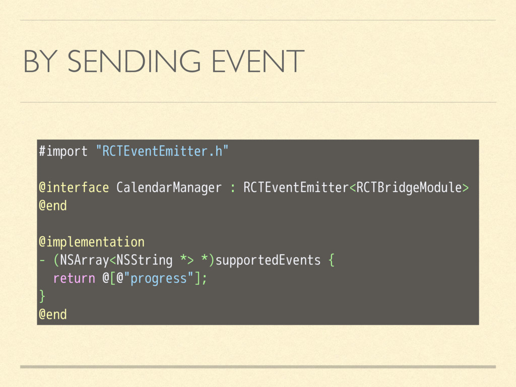 """BY SENDING EVENT #import """"RCTEventEmitter.h"""" @i..."""