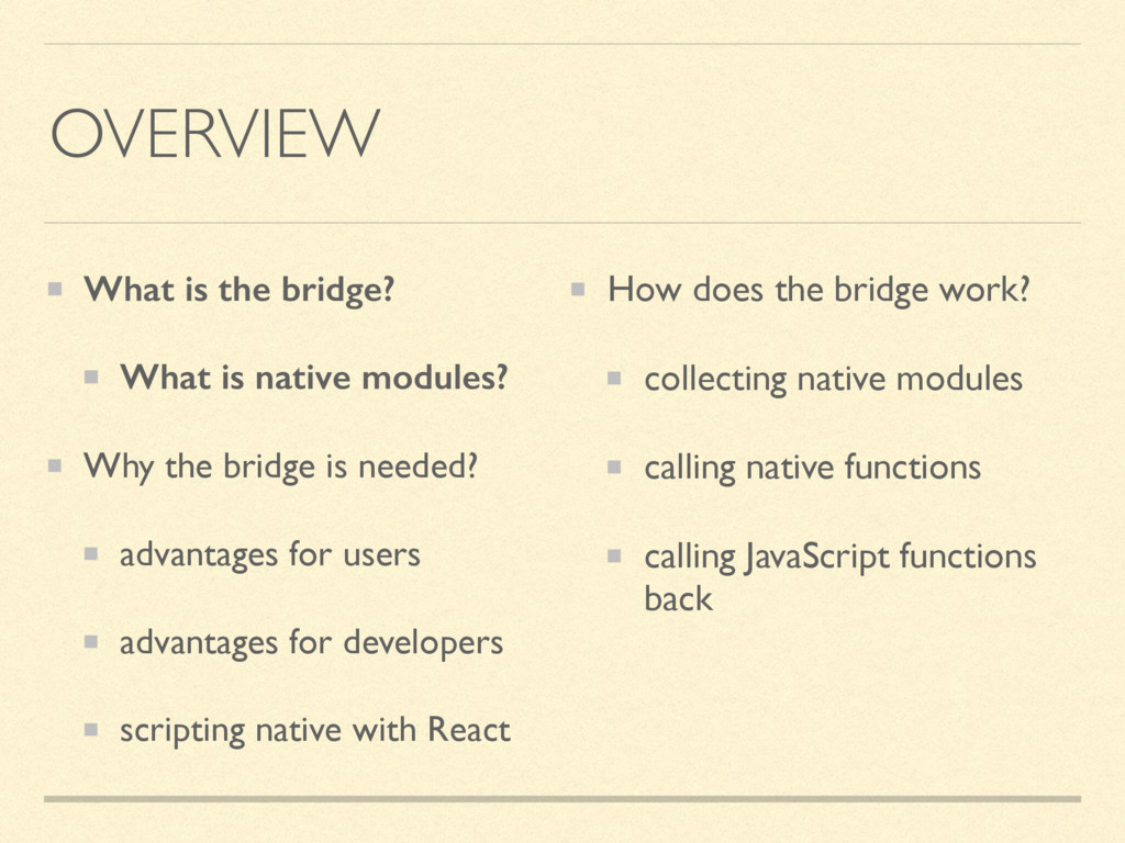 OVERVIEW What is the bridge? What is native mod...