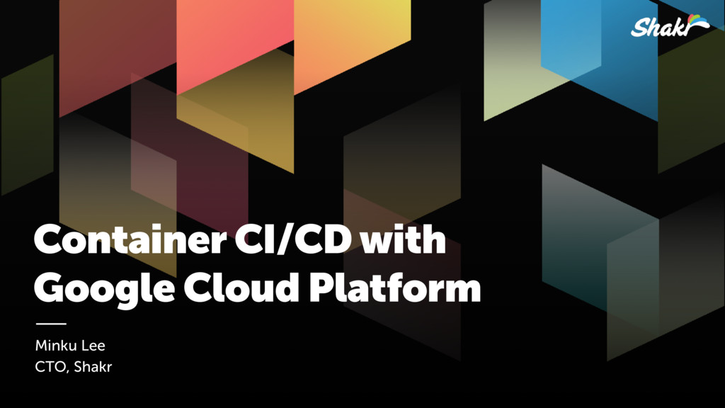 Container CI/CD with  Google Cloud Platform Mi...