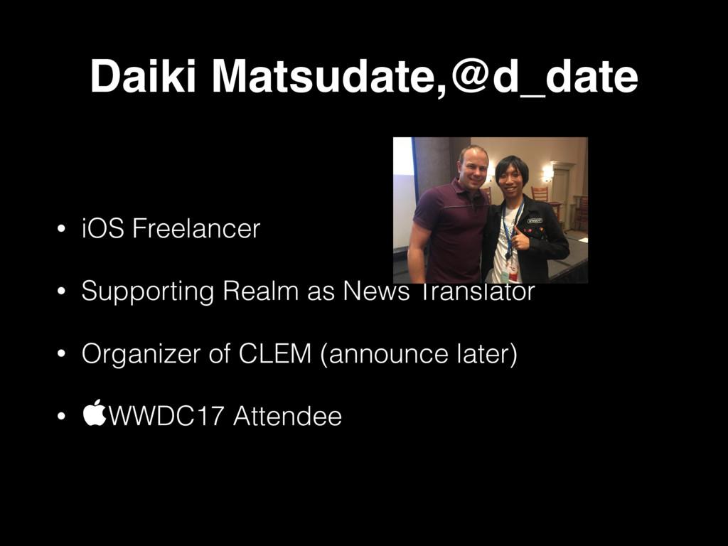 Daiki Matsudate,@d_date • iOS Freelancer • Supp...