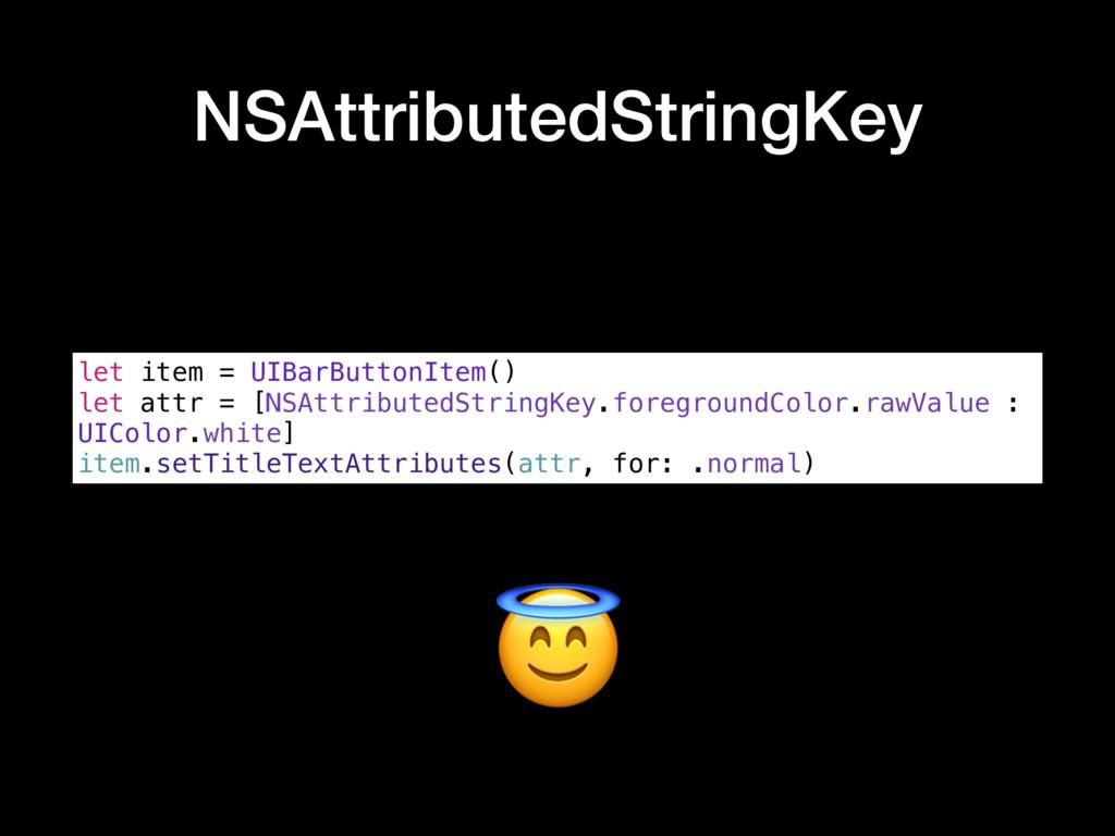 NSAttributedStringKey let item = UIBarButtonIte...