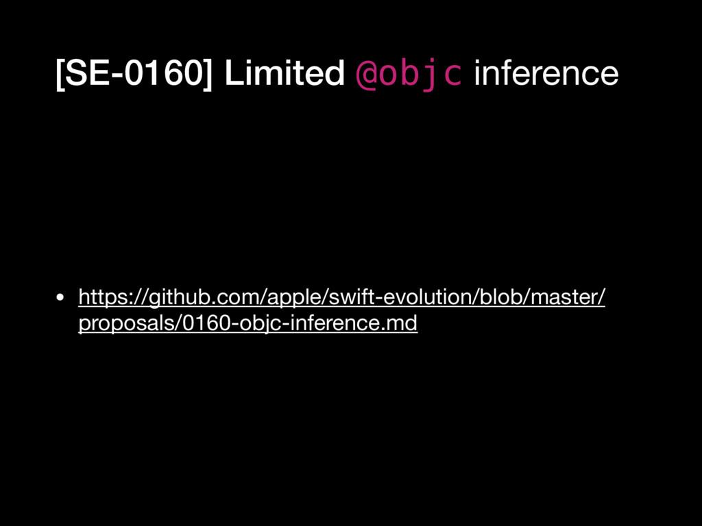 [SE-0160] Limited @objc inference • https://git...