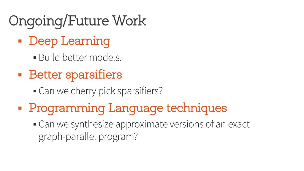 Ongoing/Future Work § Deep Learning § Build bet...