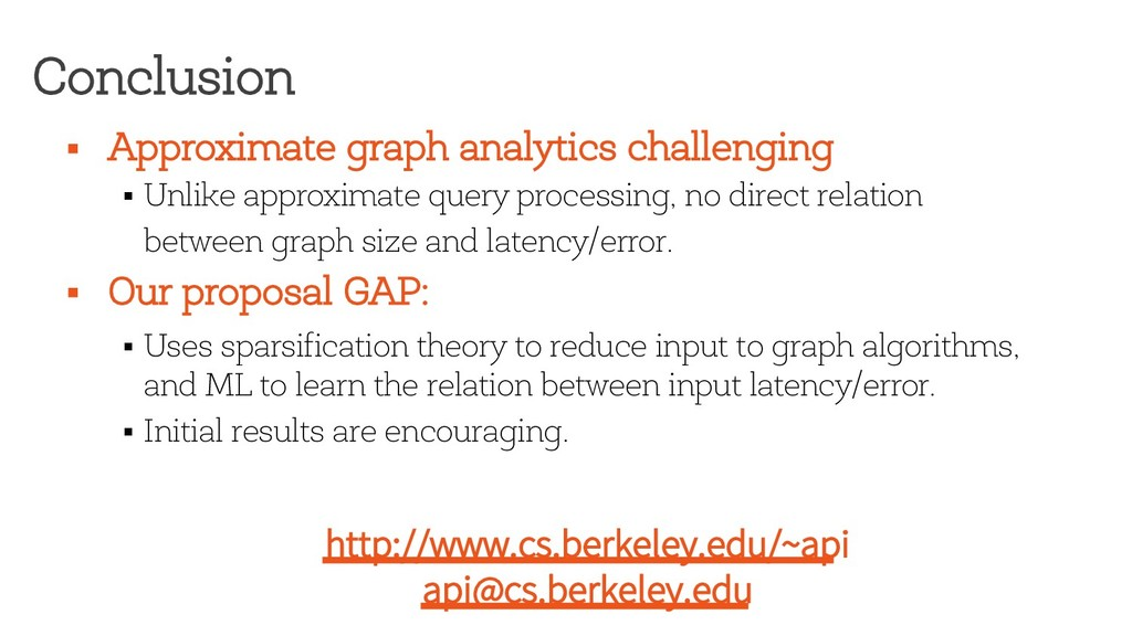 Conclusion § Approximate graph analytics challe...