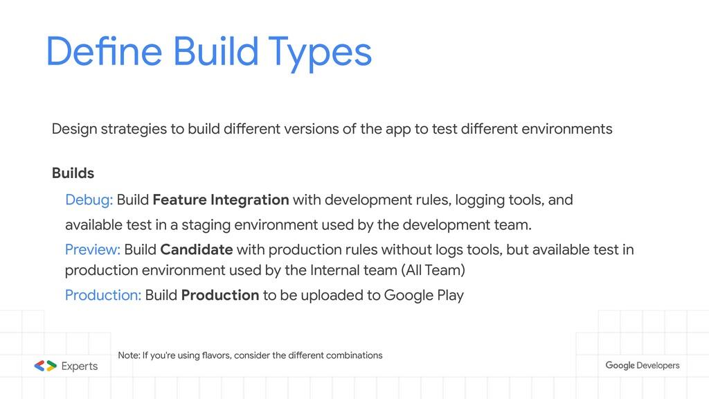 Define Build Types Tools to d Design strategies...