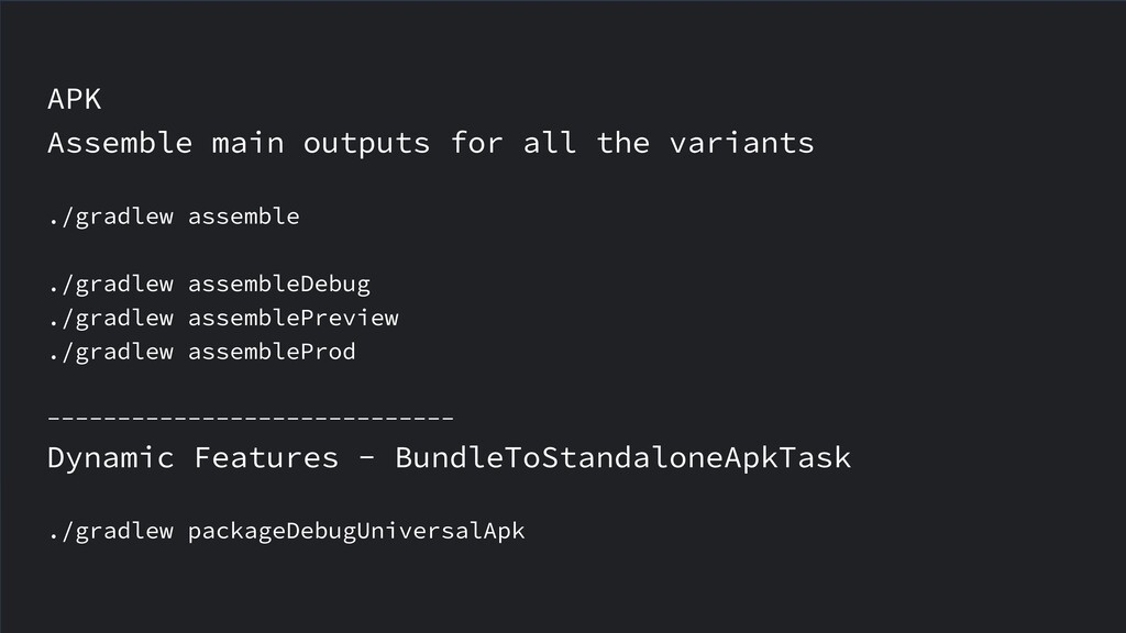 APK Assemble main outputs for all the variants ...
