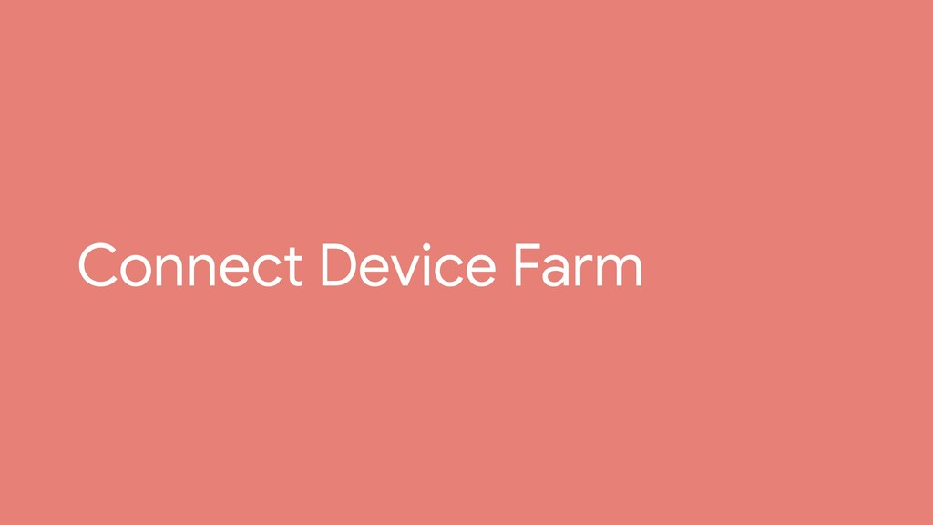 Connect Device Farm