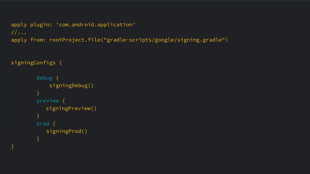 apply plugin: 'com.android.application' //... a...