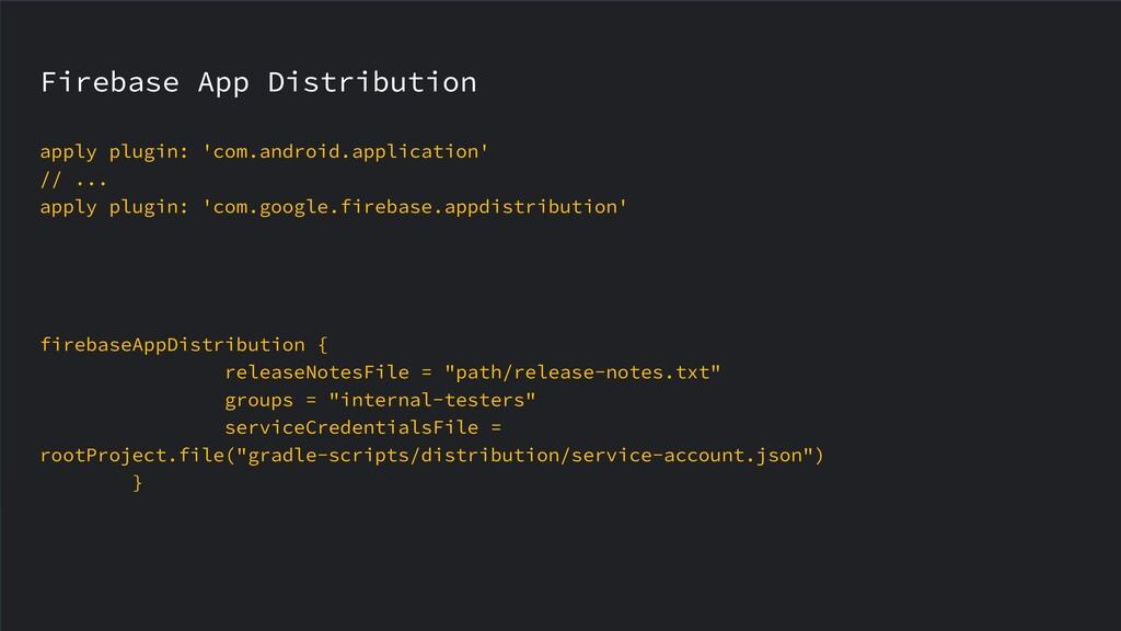 Firebase App Distribution apply plugin: 'com.an...