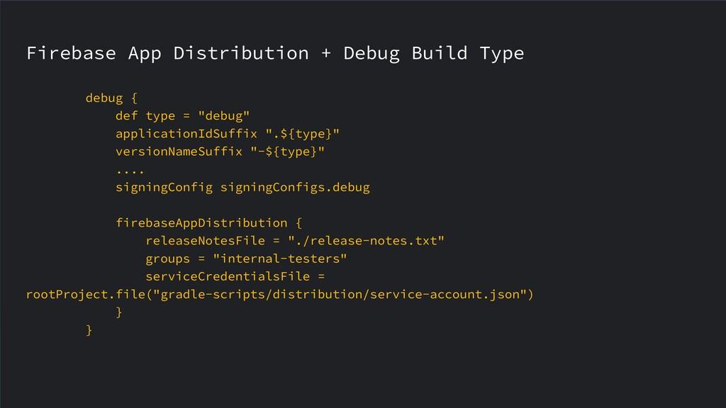 Firebase App Distribution + Debug Build Type de...