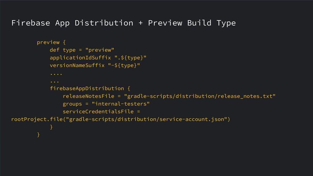 Firebase App Distribution + Preview Build Type ...