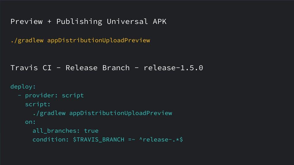Preview + Publishing Universal APK ./gradlew ap...