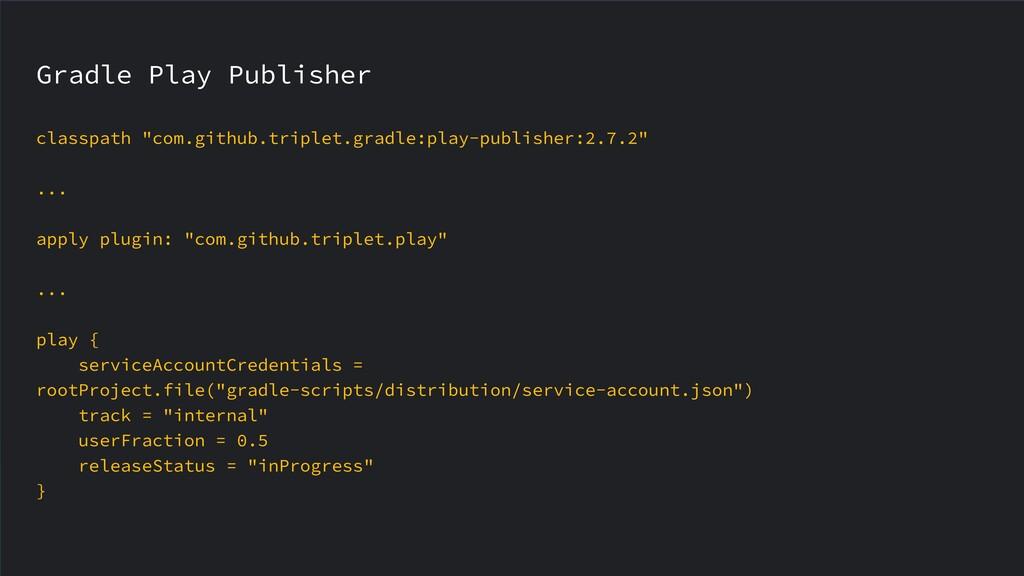 """Gradle Play Publisher classpath """"com.github.tri..."""