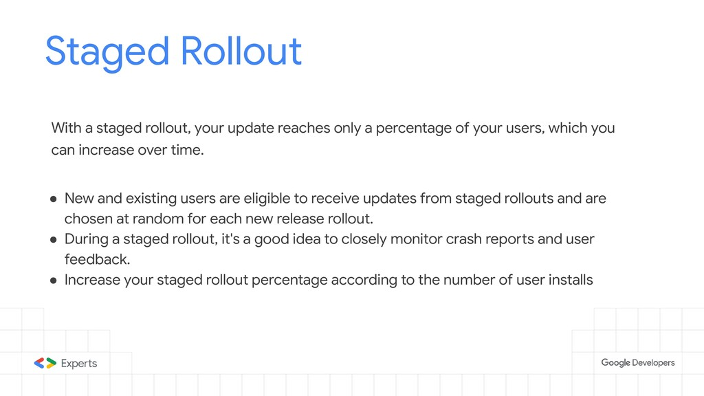 Staged Rollout Tools to d With a staged rollout...