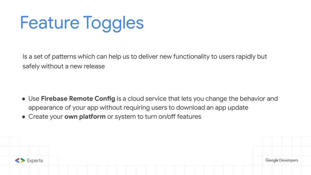 Feature Toggles Tools to d Is a set of patterns...