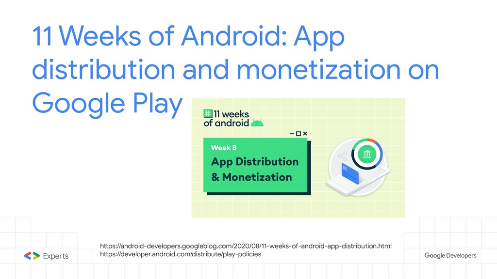 11 Weeks of Android: App distribution and monet...