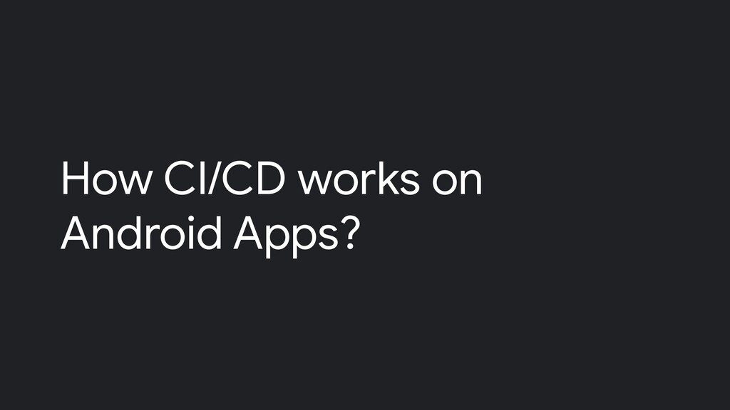 How CI/CD works on Android Apps?