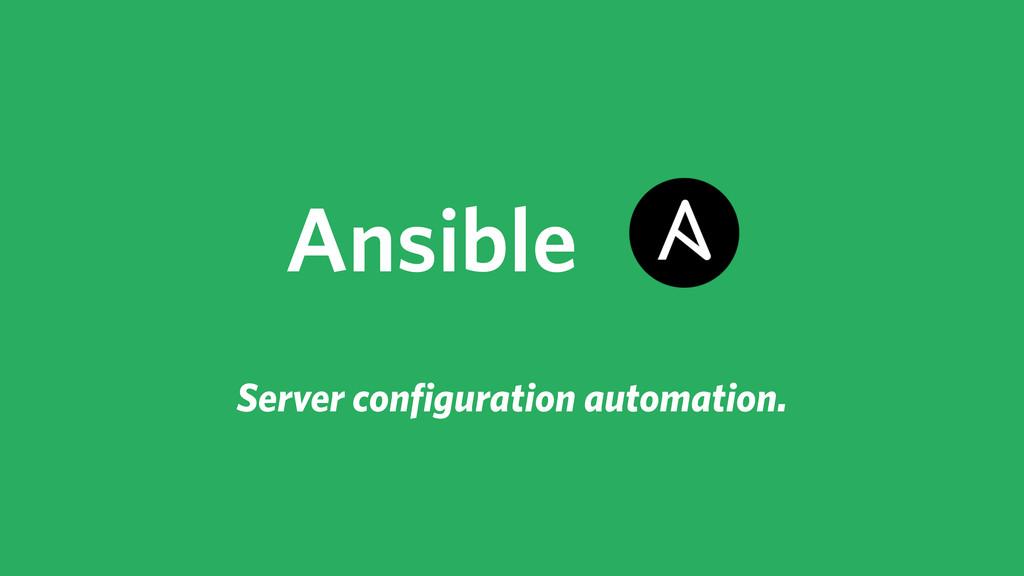 Ansible Server configuration automation.