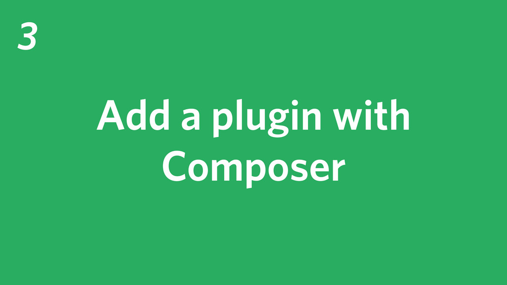 3 Add a plugin with Composer