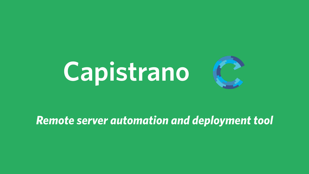 Capistrano Remote server automation and deploym...