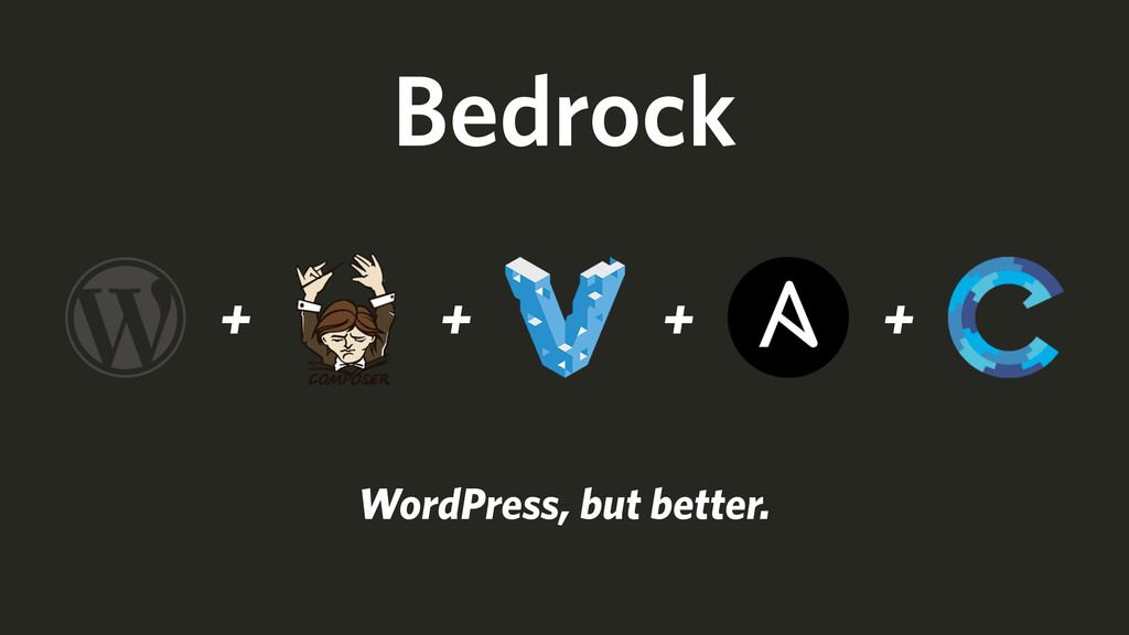 Bedrock + + + + WordPress, but better.
