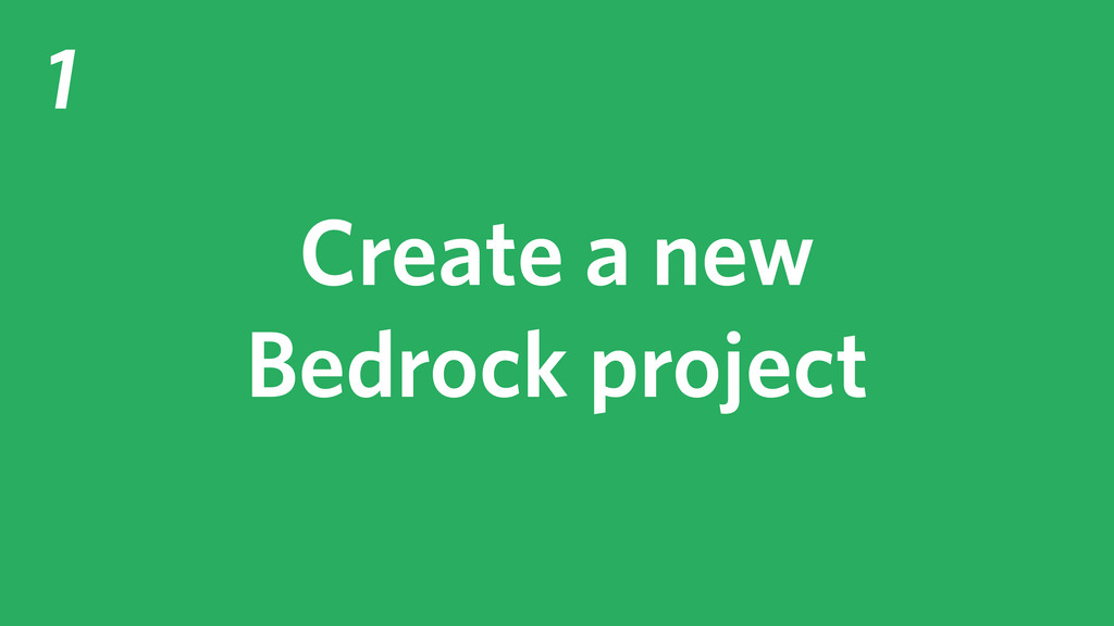 1 Create a new Bedrock project