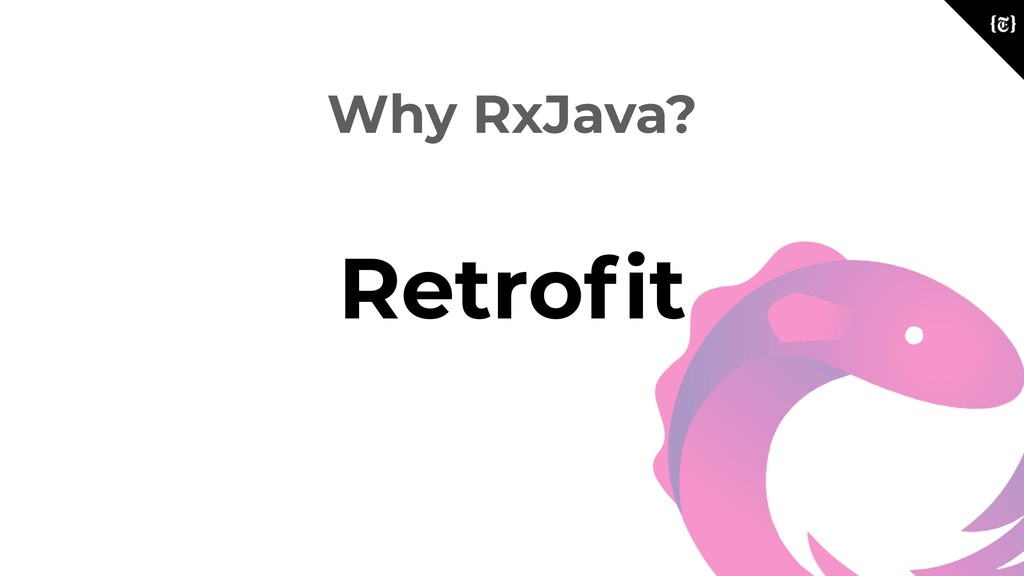 Why RxJava? Retrofit