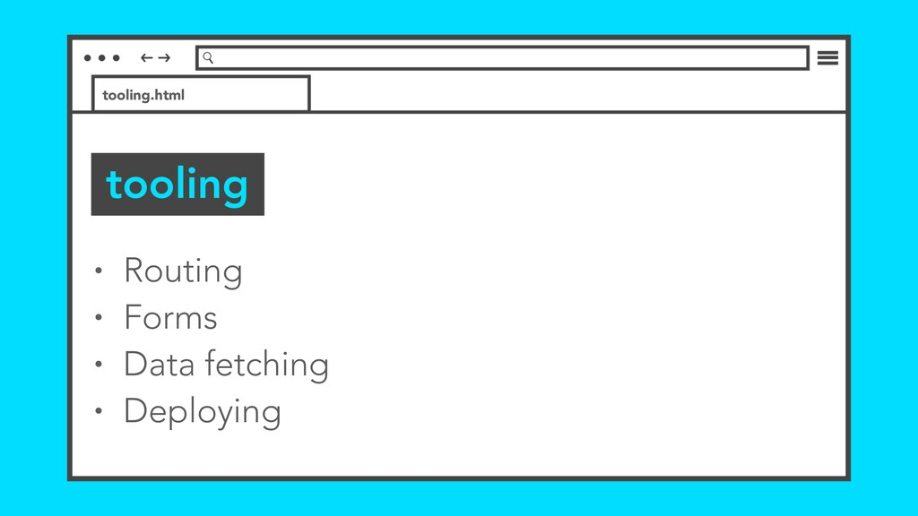 tooling tooling.html • Routing • Forms • Data f...