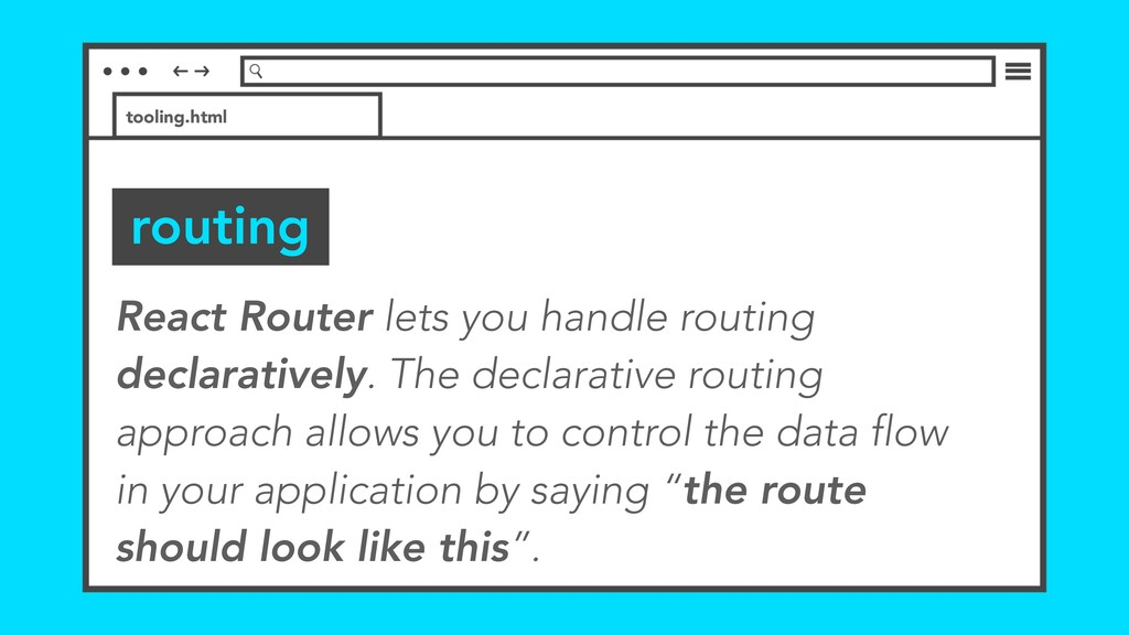 routing tooling.html React Router lets you hand...