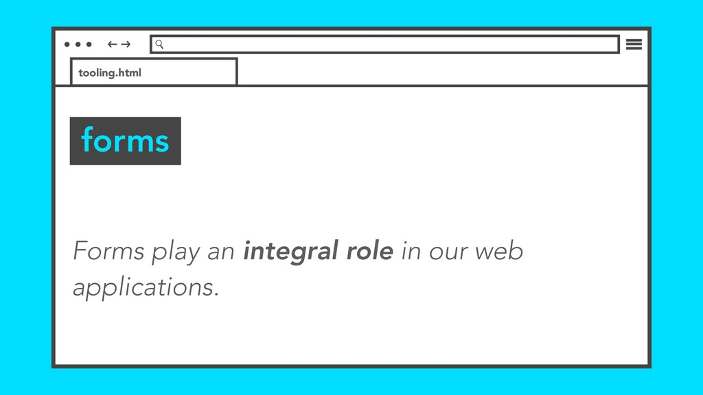forms tooling.html Forms play an integral role ...