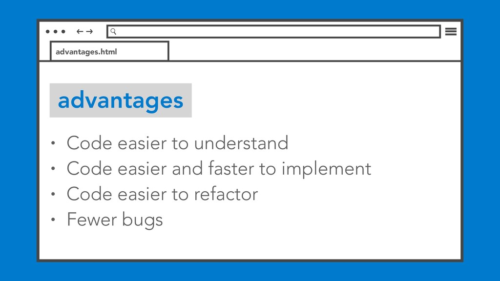 advantages • Code easier to understand • Code e...