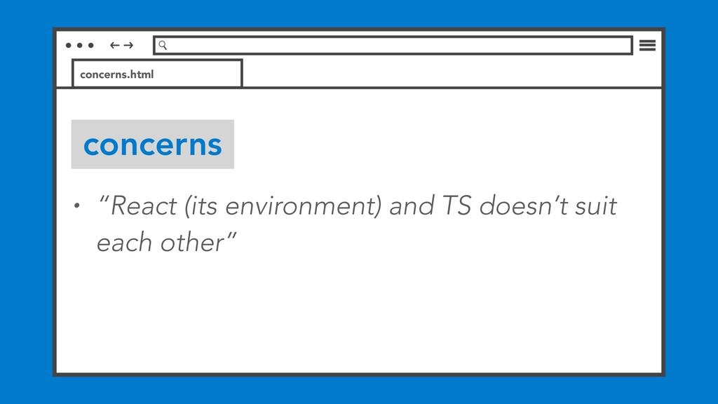 """concerns concerns.html • """"React (its environmen..."""