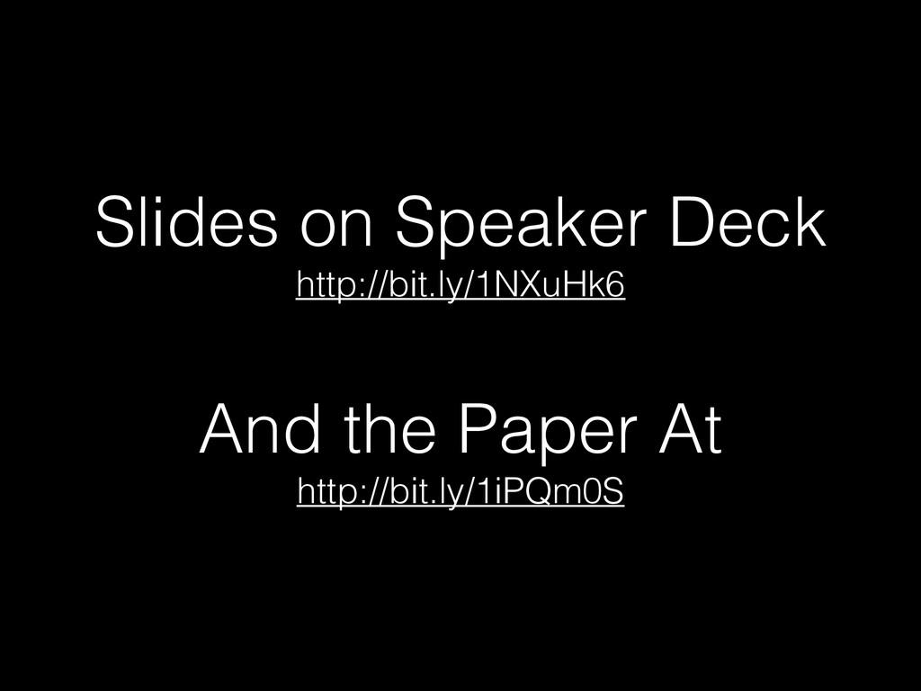 Slides on Speaker Deck  http://bit.ly/1NXuHk6 ...