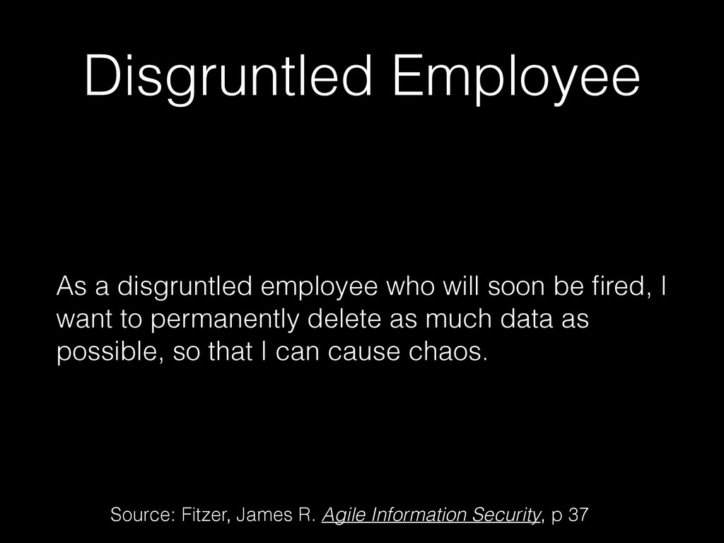 Disgruntled Employee As a disgruntled employee ...
