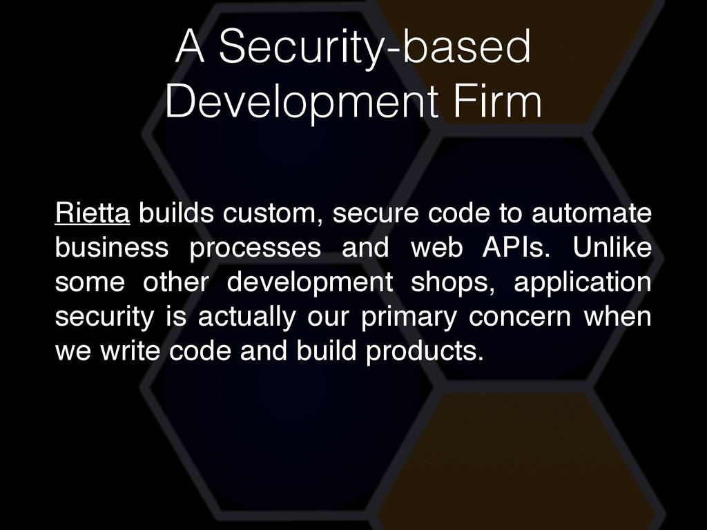 Rietta builds custom, secure code to automate b...