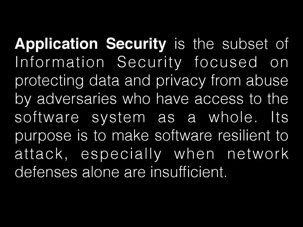 Application Security is the subset of Informati...