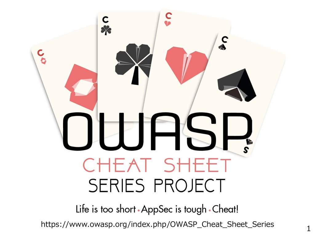 1 https://www.owasp.org/index.php/OWASP_Cheat_S...