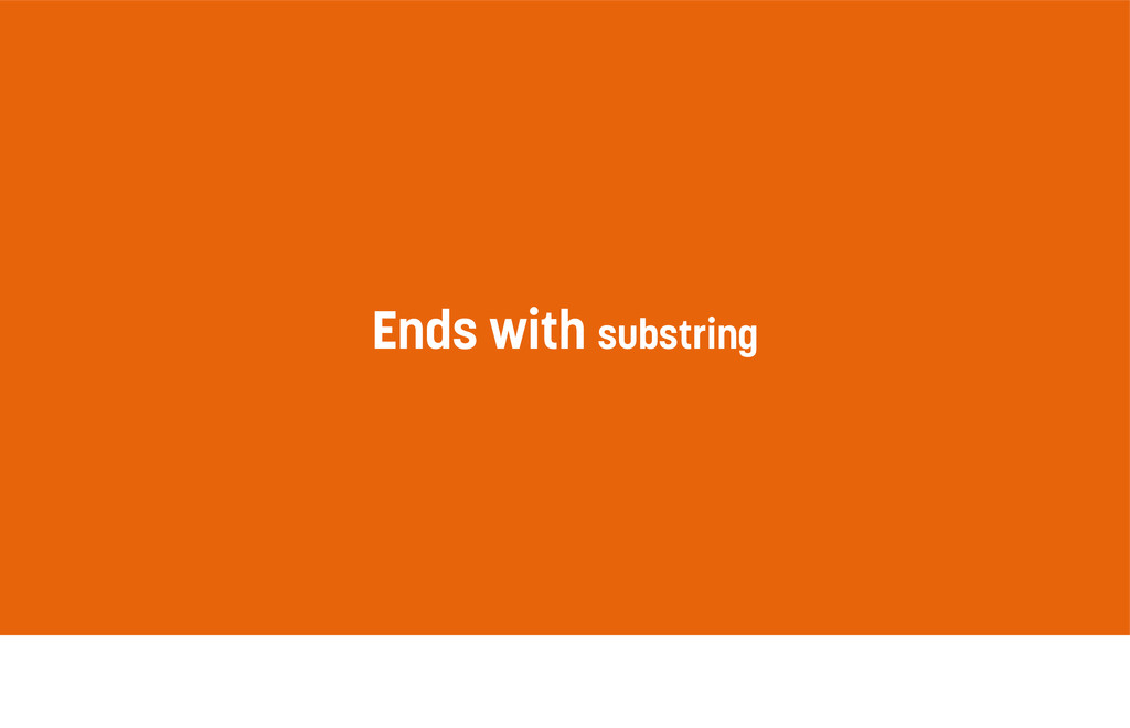 Ends with substring