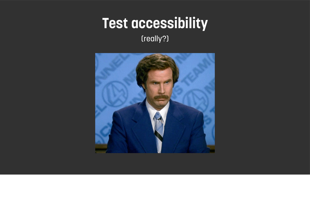 Test accessibility (really?)