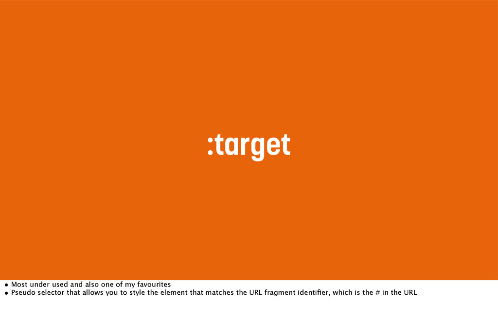 :target • Most under used and also one of my fa...