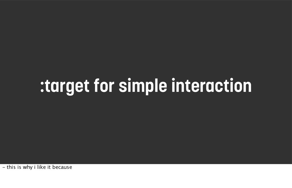 :target for simple interaction - this is why i ...