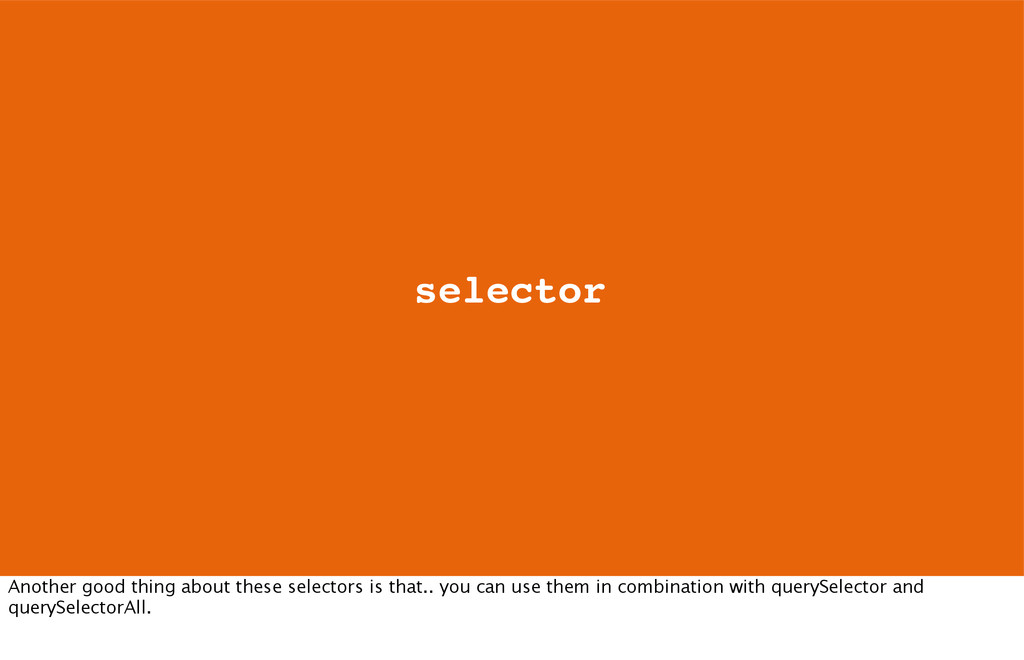 selector Another good thing about these selecto...