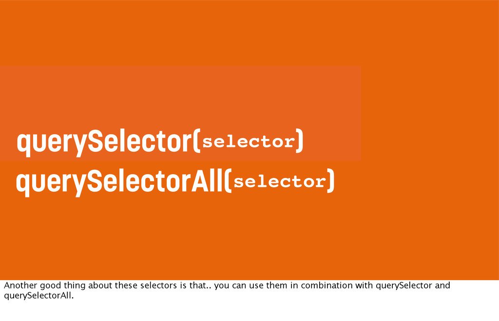 querySelector( ) selector selector querySelecto...