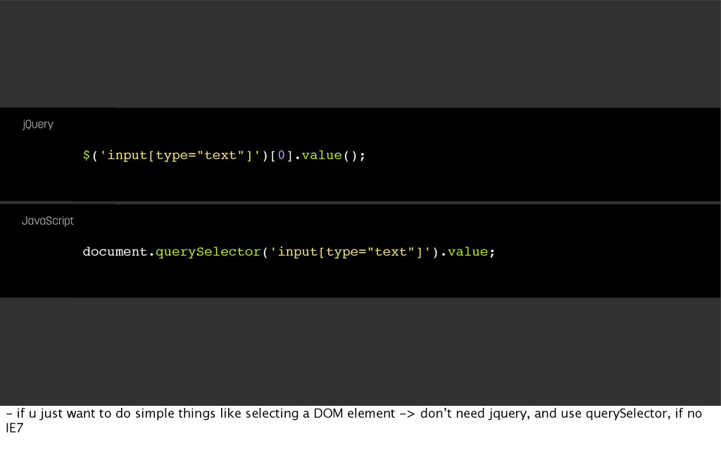 "$('input[type=""text""]')[0].value(); jQuery docu..."