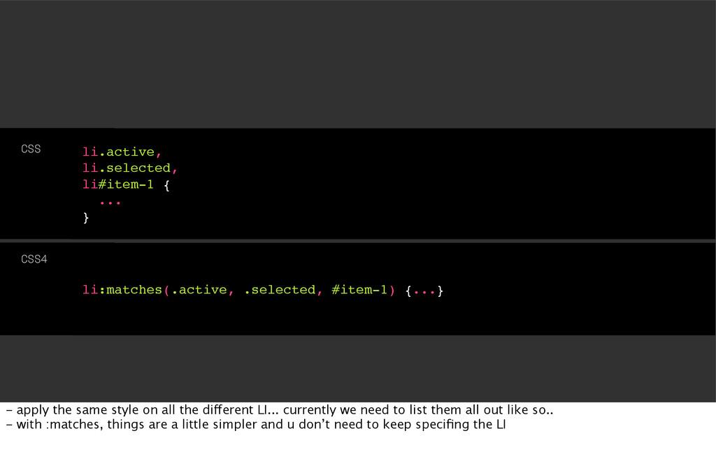 li:matches(.active, .selected, #item-1) {...} C...